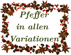 Pfeffer in allen Variationen