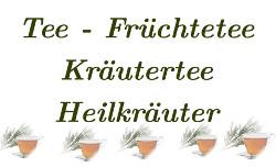 Tee, Früchtetee, Kräutertee, Heilkräuter